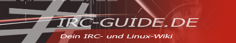 irc-guide.de - Dein IRC- und LINUX-Wiki